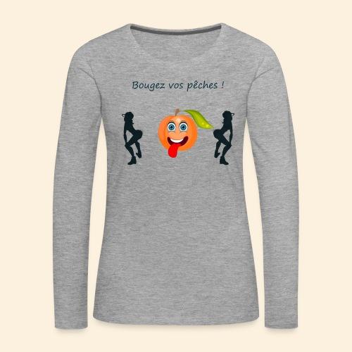 Bougez vos pêches ! - T-shirt manches longues Premium Femme