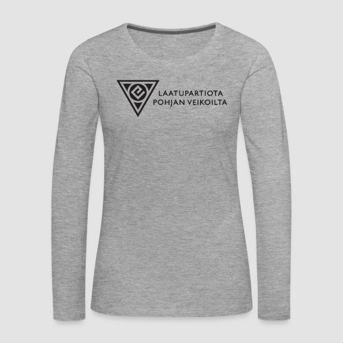 Laatupartiota iso - Naisten premium pitkähihainen t-paita