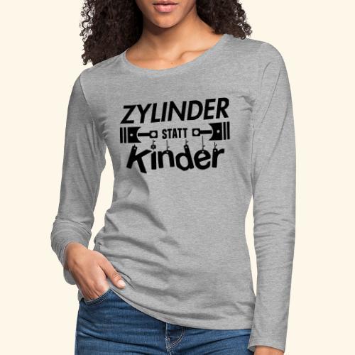 Zylinder Statt Kinder - Frauen Premium Langarmshirt