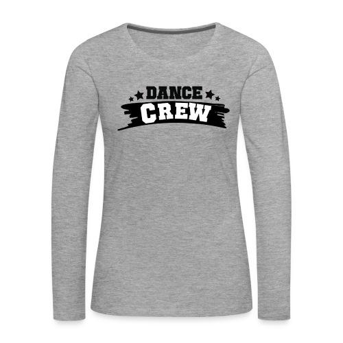 Tshit_Dance_Crew by Lattapon - Dame premium T-shirt med lange ærmer