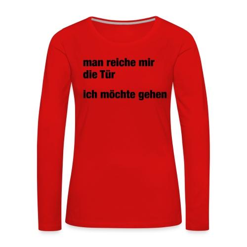 man reiche mir die Tür (Spruch) - Frauen Premium Langarmshirt