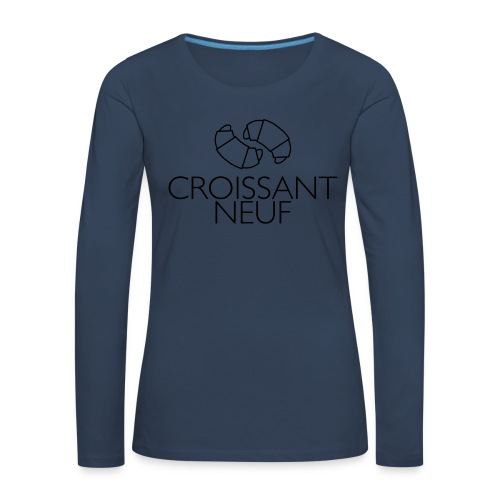 Croissaint Neuf - Vrouwen Premium shirt met lange mouwen