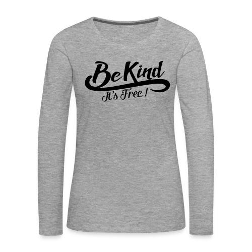 be kind it's free - Women's Premium Longsleeve Shirt
