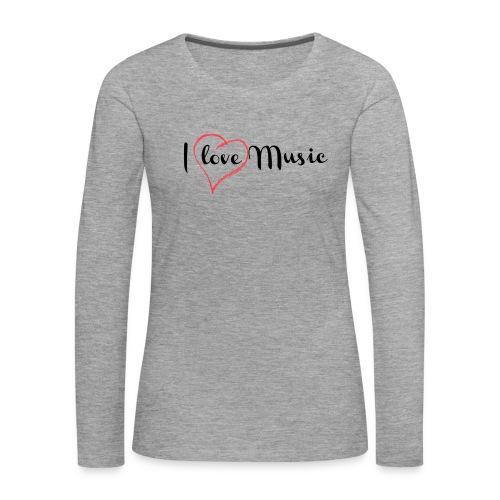 I Love Music - Maglietta Premium a manica lunga da donna