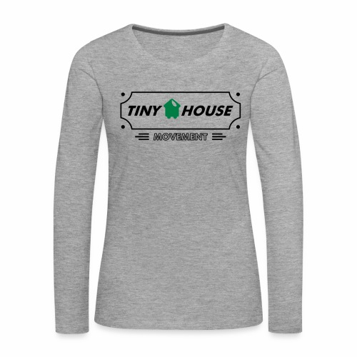 TinyHouse - Frauen Premium Langarmshirt