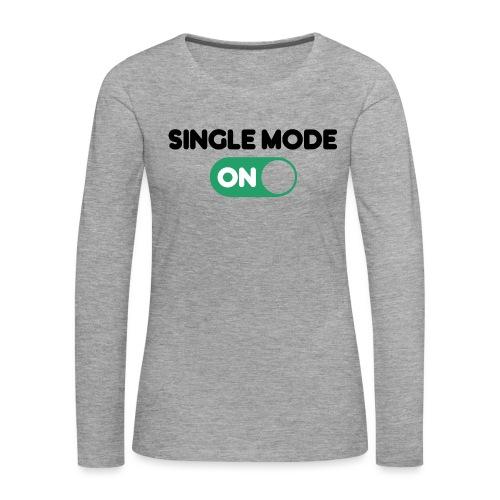 single mode ON - Maglietta Premium a manica lunga da donna