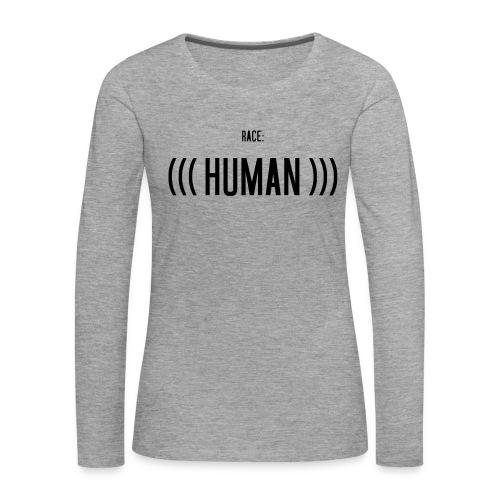 Race: (((Human))) - Frauen Premium Langarmshirt