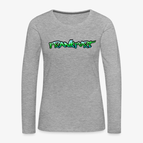 Gangster Frankfurt - Frauen Premium Langarmshirt
