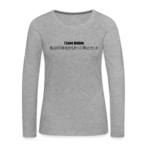 I love anime - Women's Premium Longsleeve Shirt