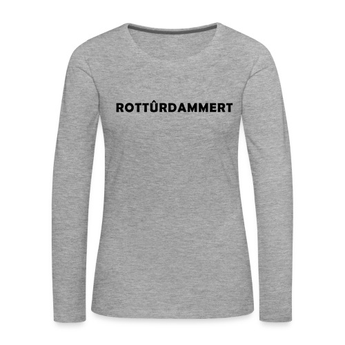 Rotturdammert - Vrouwen Premium shirt met lange mouwen