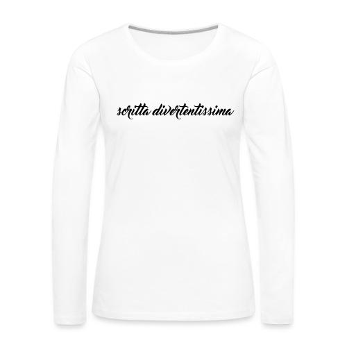 SCRITTA DIVERTENTE - Maglietta Premium a manica lunga da donna