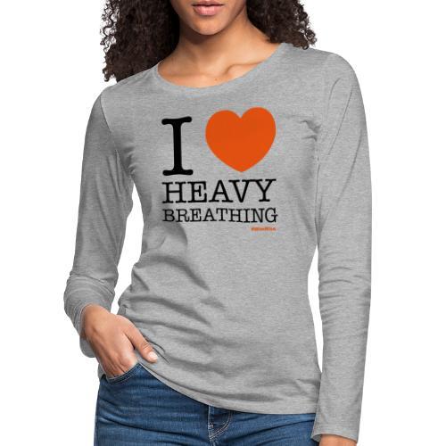 I ♥ Heavy Breathing - Women's Premium Longsleeve Shirt