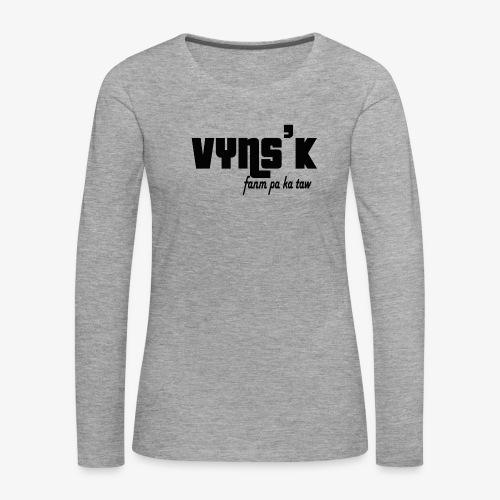 VYNS'K Fanm pa ka taw 2 - T-shirt manches longues Premium Femme