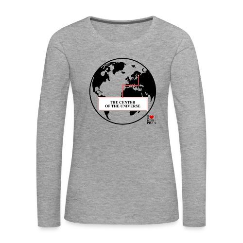THE CENTER OF THE UNIVERSE - Naisten premium pitkähihainen t-paita