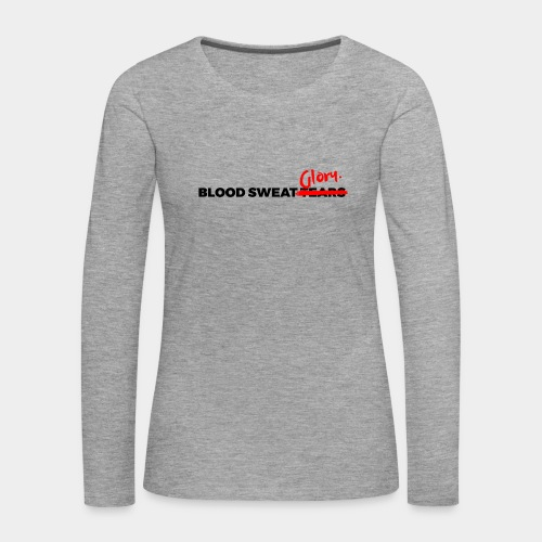 BLOOD SWEAT GLORY black - Women's Premium Longsleeve Shirt