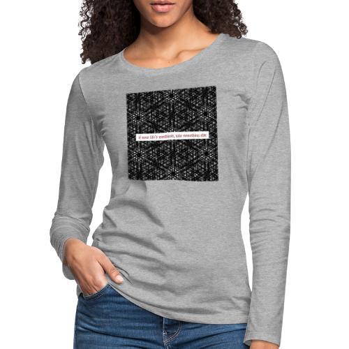 if your lifes worthless, take something else - Frauen Premium Langarmshirt