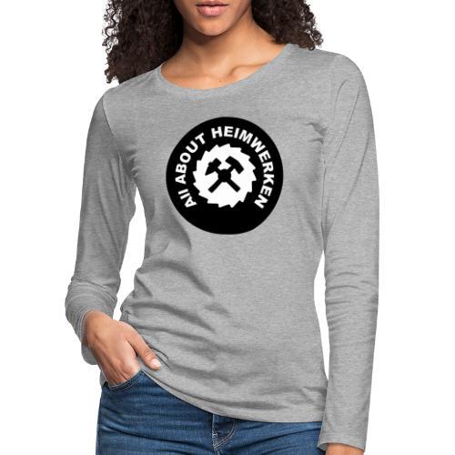 ALL ABOUT HEIMWERKEN - LOGO - Frauen Premium Langarmshirt