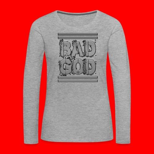 BadGod - Women's Premium Longsleeve Shirt
