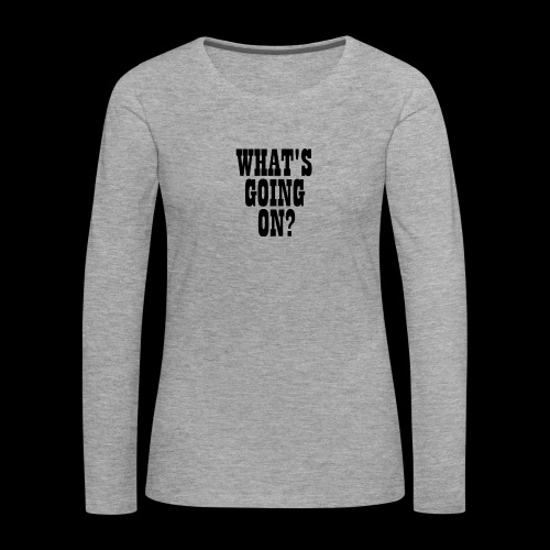 What's Going On? The Snuts - Women's Premium Longsleeve Shirt