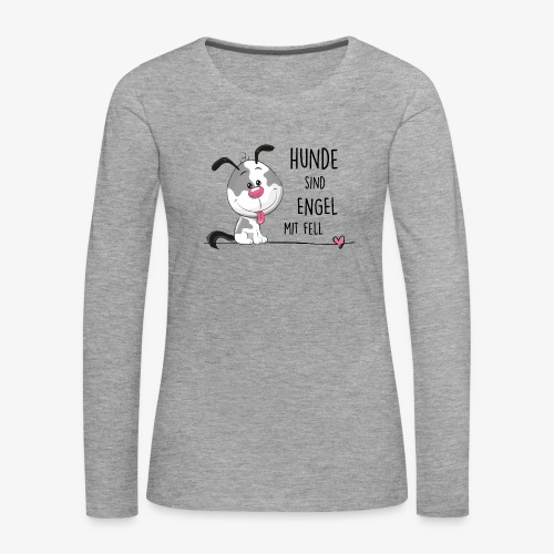 Hunde sind Engel - Frauen Premium Langarmshirt