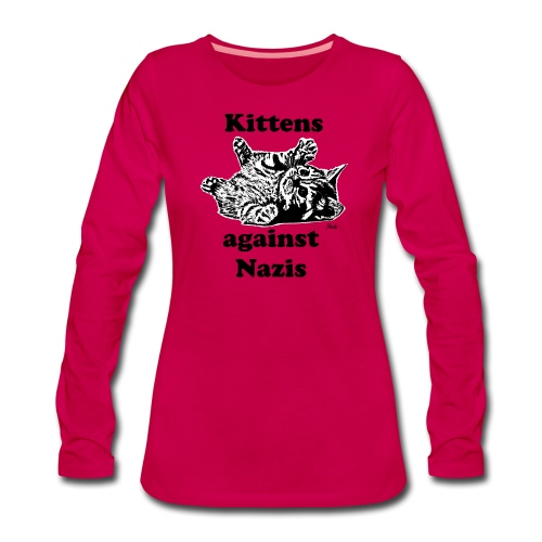 kittensagainstnazis - Frauen Premium Langarmshirt