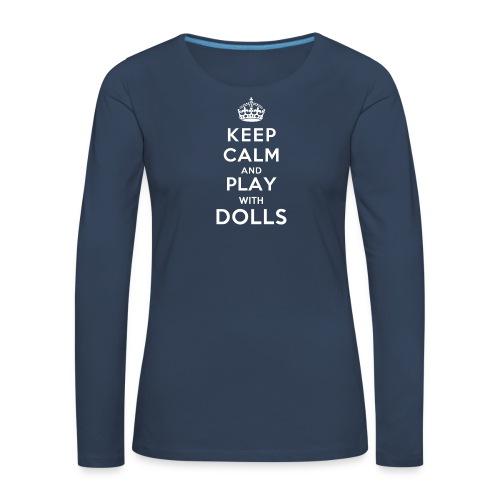 KeepCalmAndDollsVer2 - Frauen Premium Langarmshirt