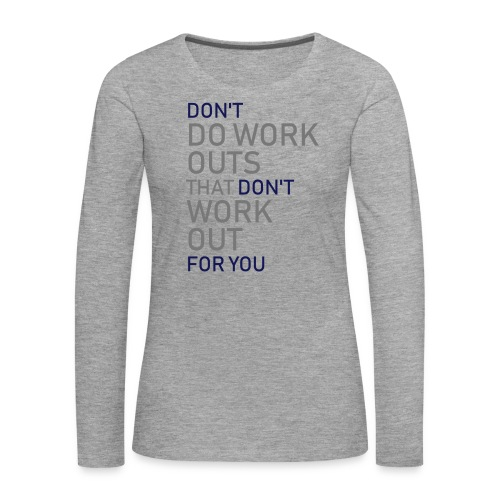 Don't do workouts - Women's Premium Longsleeve Shirt
