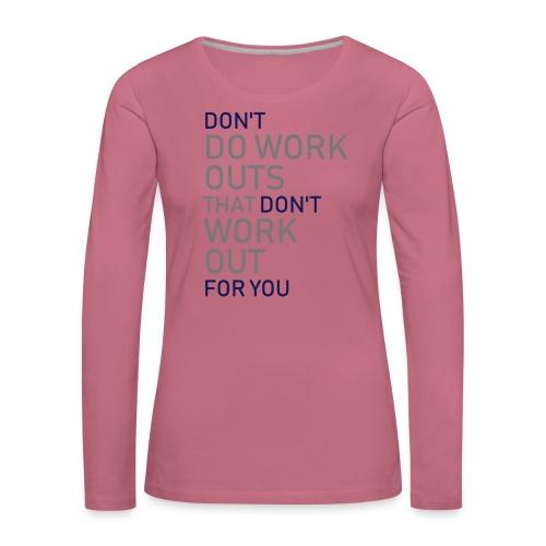 Don't do workouts - Women's Premium Longsleeve Shirt