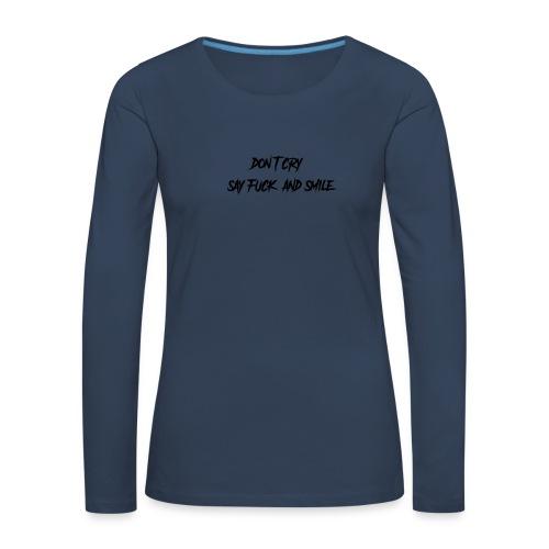 Dont cry - Naisten premium pitkähihainen t-paita