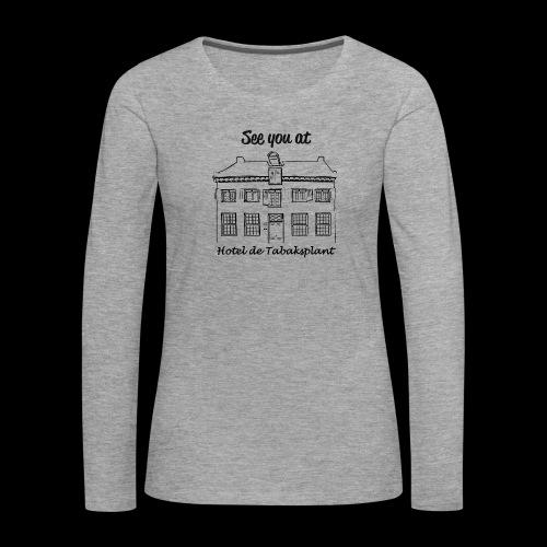 See you at Hotel de Tabaksplant ZWART - Vrouwen Premium shirt met lange mouwen