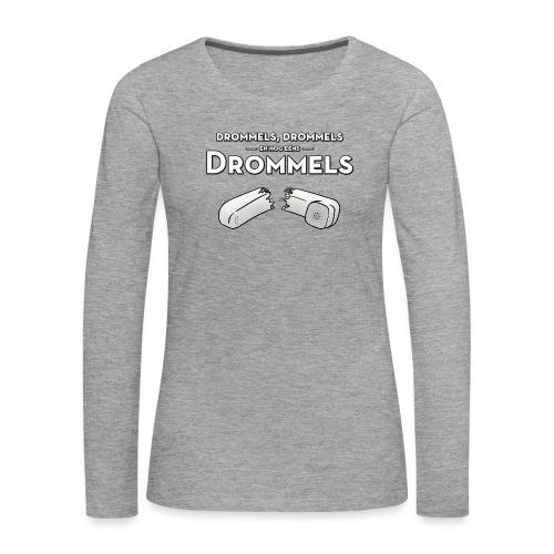Drommels - Vrouwen Premium shirt met lange mouwen