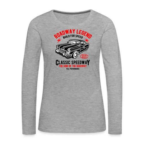 Roadway Legend Build for Speed - Vrouwen Premium shirt met lange mouwen