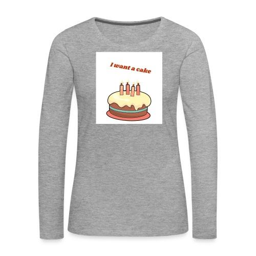 I want a cake - Långärmad premium-T-shirt dam