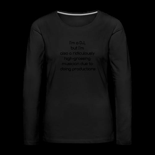 IM A DJ! - Vrouwen Premium shirt met lange mouwen