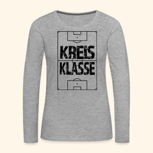 KREISKLASSE im Fußballfeld - Frauen Premium Langarmshirt
