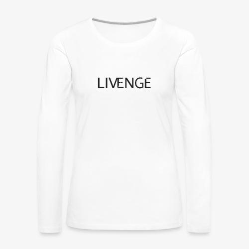 Livenge - Vrouwen Premium shirt met lange mouwen