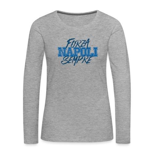 Forza Napoli Sempre - Maglietta Premium a manica lunga da donna
