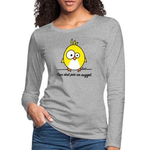 Poussin, Ceci n'est pas un Nugget - T-shirt manches longues Premium Femme