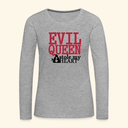 Evil Queen stole my Heart Once Upon A Time Shirts - Women's Premium Longsleeve Shirt