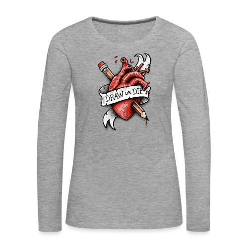 Draw or Die - Women's Premium Longsleeve Shirt