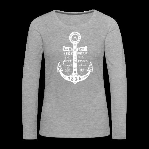 Seemanns Glück ! - Frauen Premium Langarmshirt