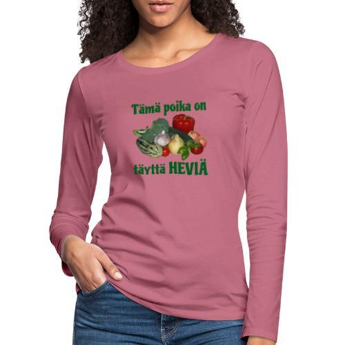 Poika täyttä heviä - Naisten premium pitkähihainen t-paita
