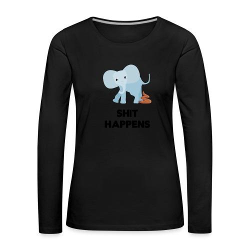 olifant met drol shit happens poep schaamte - Vrouwen Premium shirt met lange mouwen