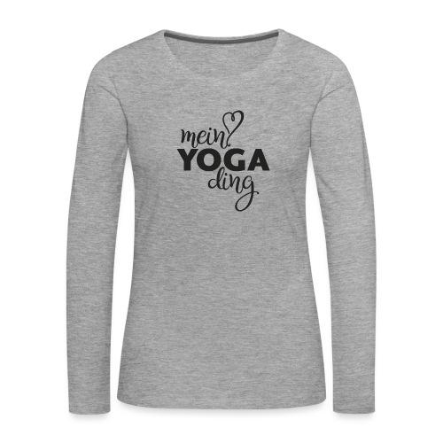 Mein Yogading schwarz - Frauen Premium Langarmshirt
