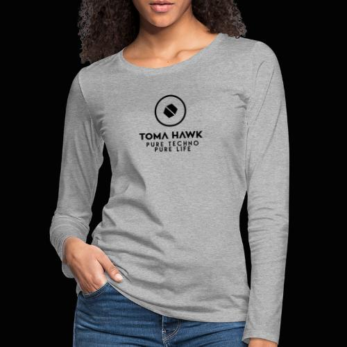 Toma Hawk - Pure Techno - Pure Life Black - Frauen Premium Langarmshirt