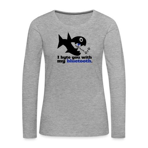 Byte you Nerd Fisch Blueooth - Frauen Premium Langarmshirt