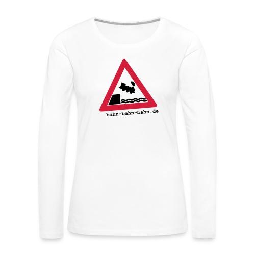 Schienenende - Frauen Premium Langarmshirt