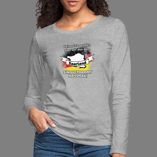 Perfekt Saarland - Frauen Premium Langarmshirt