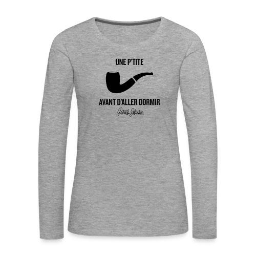 Une p'tite pipe - T-shirt manches longues Premium Femme