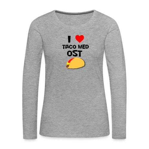 I love taco med ost - Premium langermet T-skjorte for kvinner